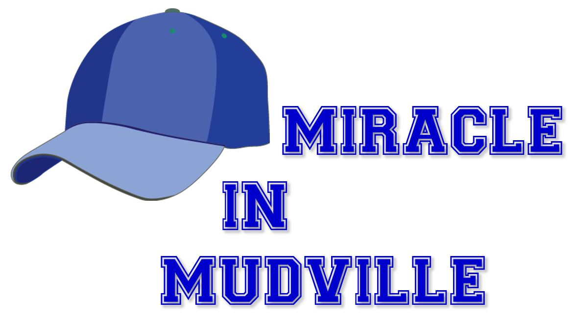 Miracle in Mudville